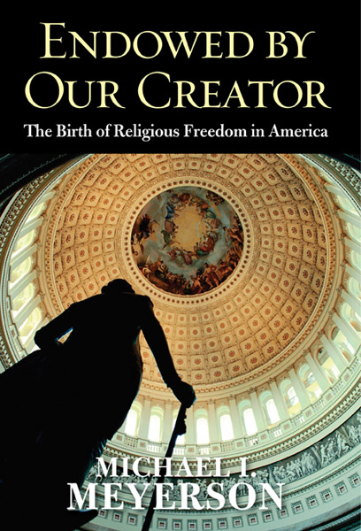 Image for  Enodowed by Our Creator: The Birth of Religious Freedom in America