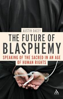 Image for The Future of Blasphemy: Speaking of the Sacred in an Age of Human Rights