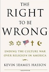 Image for The Right to Be Wrong: Enduring the Culture War over Religion in America
