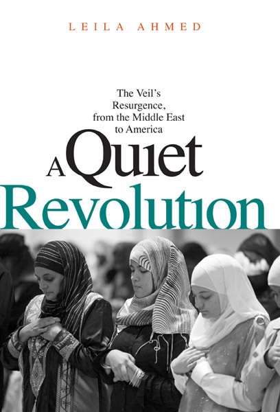 Image for A Quiet Revolution: The Veil's Resurgence, from the Middle East to America