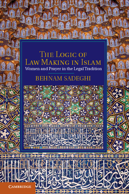 Image for The Logic of Law Making in Islam: Women and Prayer in the Legal Tradition