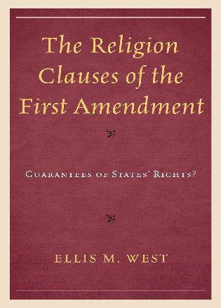 Image for The Religion Clauses of the First Amendment: Guarantees of States' Rights