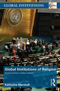 Image for Global Institutions of Religion: Ancient Movers, Modern Shakers
