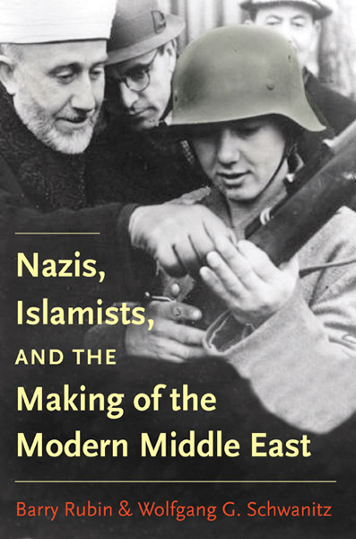 Image for Nazis, Islamists, and the Making of the Modern Middle East