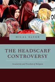 Image for The Headscarf Controversy: Secularism and Freedom of Religion