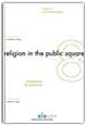 Image for Religion in the Public Square: Perspectives on Secularism