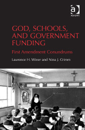 Image for God, Schools, and Government Funding: First Amendment Conundrums