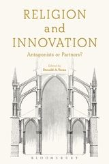 Image for Religion and Innovation: Antagonists or Partners?