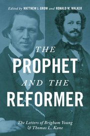 Image for The Prophet and the Reformer: The Letters of Brigham Young and Thomas L. Kane