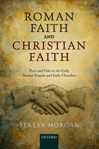 Image for Roman Faith and Christian Faith: Pistis and Fides in the Early Roman Empire and Early Churches