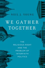 Image for We Gather Together: The Religious Right and the Problem of Interfaith Politics
