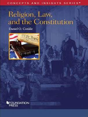 Image for Conkle's Religion, Law, and the Constitution (Concepts and Insights Series)
