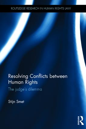 Image for Resolving Conflicts between Human Rights: The Judge's Dilemma