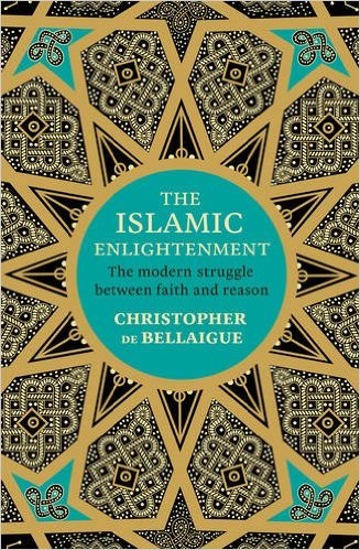 Image for The Islamic Enlightenment: The Modern Struggle Between Faith and Reason