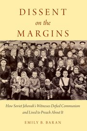 Image for Dissent on the Margins: How Soviet Jehovah's Witnesses Defied Communism and Lived to Preach About It