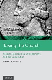 Image for Taxing the Church: Religion, Exemptions, Entanglement, and the Constitution