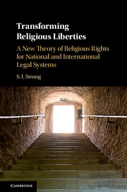 Image for Transforming Religious Liberties: A New Theory of Religious Rights for National and International Legal Systems