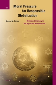 Image for Moral Pressure for Responsible Globalization: Religious Diplomacy in the Age of the Anthropocene