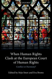 Image for When Human Rights Clash at the European Court of Human Rights: Conflict or Harmony?