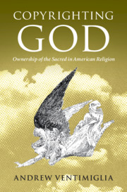 Image for Copyrighting God: Ownership of the Sacred in American Religion
