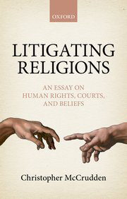 Image for Litigating Religions: An Essay on Human Rights, Courts, and Beliefs