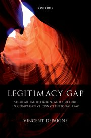 Image for Legitimacy Gap: Secularism, Religion, and Culture in Comparative Constitutional Law